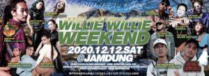 12/12 WILLIE WILLIE WEEKEND@JAMDUNG